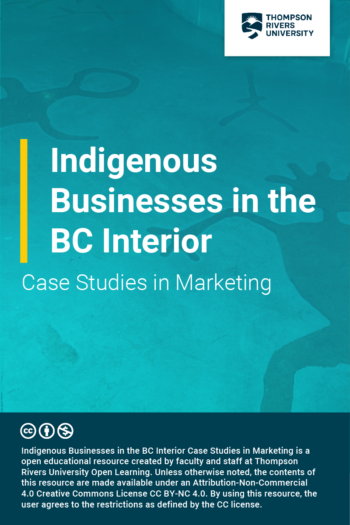 Cover image for Indigenous Businesses in the BC Interior: Case Studies in Marketing